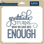 KH-Gratitude-Turns-Have-Into-Enough