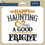 KH-Happy-Haunting-All-Good-Fright