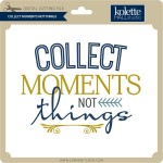 KH-Collect-Moments-Not-Things
