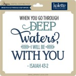 KH-When-You-Go-Through-Deep-Waters