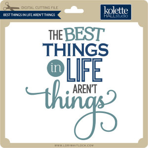 KH-Best-Things-in-Life-Arent-Things