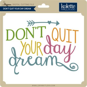 KH-Dont-Quit-Your-Day-Dream