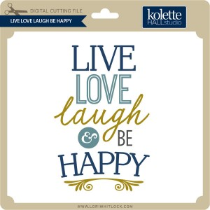 KH-Live-Love-Laugh-Be-Happy