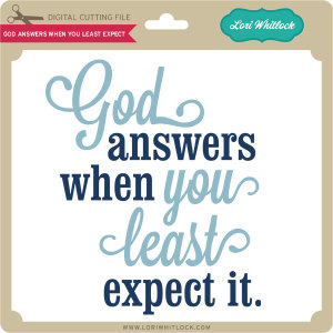 LW-God-Answers-When-You-Least-Expect