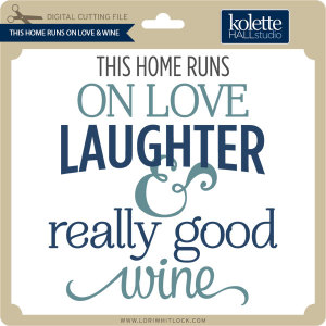 KH-This-Home-Runs-on-Love-&-Wine