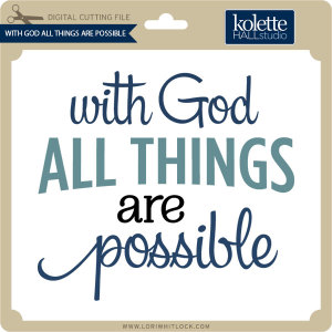 KH-With-God-All-Things-Are-Possible