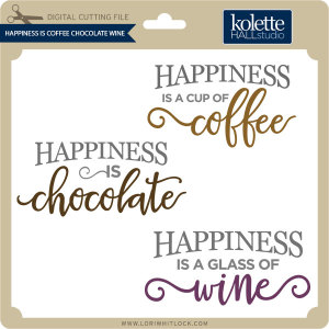 KH-Happiness-Is-Coffee-Chocolate-Wine