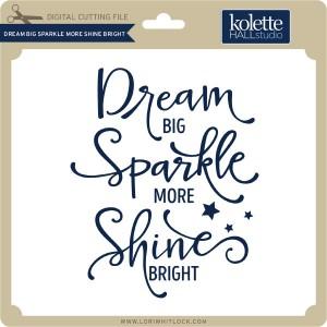 KH-Dream-Big-Sparkle-More-Shine-Bright