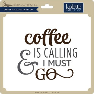 KH-Coffee-is-Calling-I-Must-Go