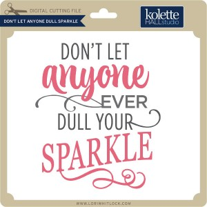 KH-Don't-Let-Anyone-Dull-Sparkle