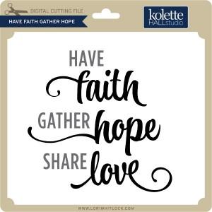 KH-Have-Faith-Gather-Hope