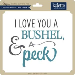 KH-I-Love-You-A-Bushel-and-a-Peck-2
