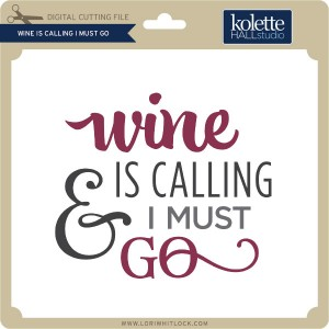 KH-Wine-is-Calling-I-Must-Go