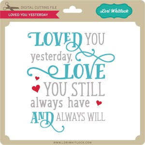LW-Loved-You-Yesterday