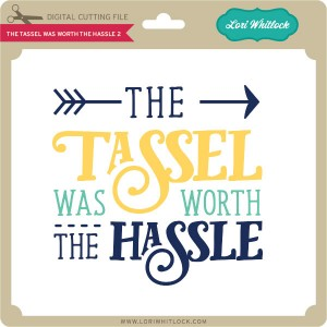 LW-The-Tassel-was-Worth-the-Hassle 2