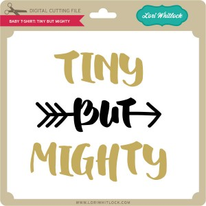 LW-Baby-T-Shirt-Tiny-But-Mighty