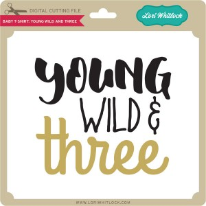 LW-Baby-T-Shirt-Young-and-Wild-Three