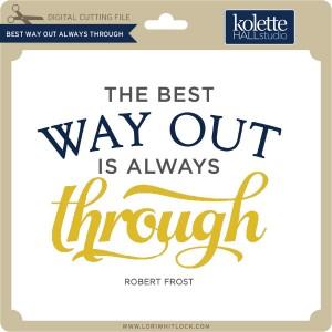 KH-Best-Way-Out-Always-Through