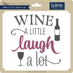 KH-Wine-a-Little-Laugh-a-Lot