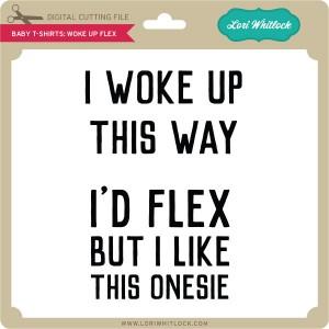 LW-Baby-T-Shirts-Woke-Up-Flex