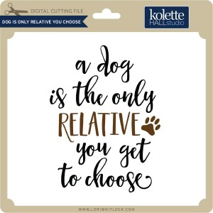 KH-Dog-is-Only-Relative-You-Choose