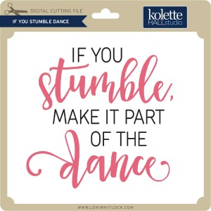KH-If-You-Stumble-Dance