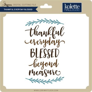KH-Thankful-Everyday-Blessed