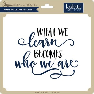 KH-What-We-Learn-Becomes