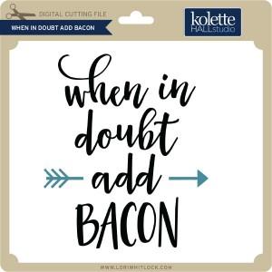 KH-When-in-Doubt-Add-Bacon