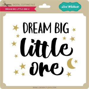 LW-Dream-Big-Little-One-2