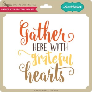 LW-Gather-With-Grateful-Hearts
