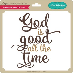 LW-God-is-Good-All-The-Time
