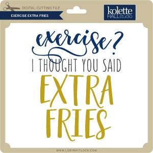 KH-Exercise-Extra-Fries