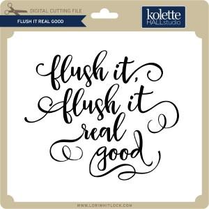 KH-Flush-It-Real-Good