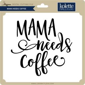 KH-Mama-Needs-Coffee
