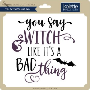 KH-You-Say-Witch-Like-Bad
