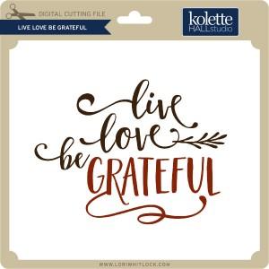 KH-Live-Love-Be-Grateful