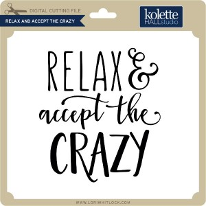 KH-Relax-and-Accept-the-Crazy