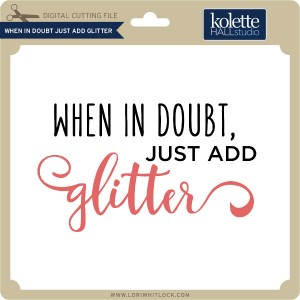 KH-When-in-Doubt-Just-Add-Glitter