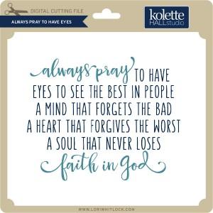 KH-Always-Pray-to-Have-Eyes