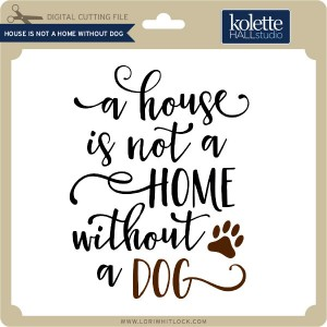 KH-House-is-Not-Home-Without-Dog