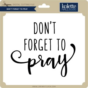 KH-Don't-Forget-to-Pray