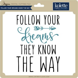 KH-Follow-Your-Dreams-Know-the-Way