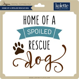 KH-Home-of-a-Spoiled-Rescue-Dog