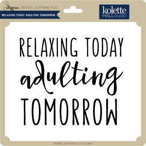 KH-Relaxing-Today-Adulting-Tomorrow