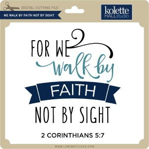 KH-We-Walk-By-Faith-Not-By-Sight