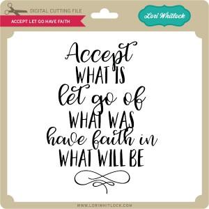 LW-Accept-Let-Go-Have-Faith