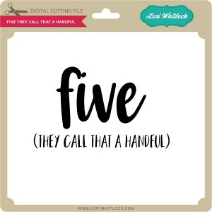 LW-Five-They-Call-That-a-Handful
