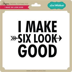 LW-I-Make-Six-Look-Good