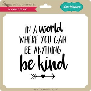 LW-In-a-World-Be-Kind